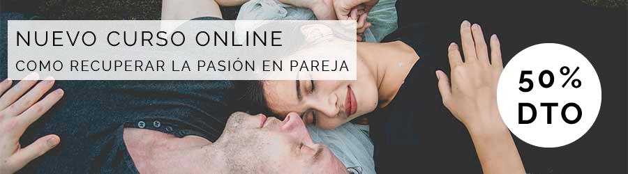 Curso Recuperar la Pasión en la Pareja Online